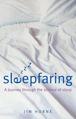 Sleepfaring: A journey through the science of sleep (Paperback)