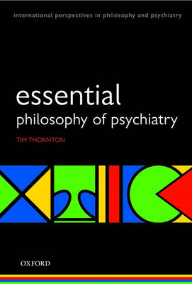 Essential Philosophy of Psychiatry - International Perspectives in Philosophy & Psychiatry (Paperback)