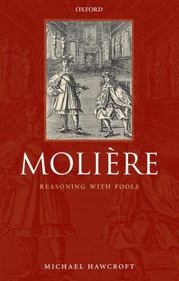Moliere: Reasoning With Fools (Hardback)