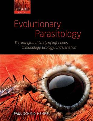 Evolutionary Parasitology: The Integrated Study of Infections, Immunology, Ecology, and Genetics (Paperback)