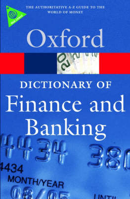 A Dictionary of Finance and Banking - Oxford Paperback Reference (Paperback)