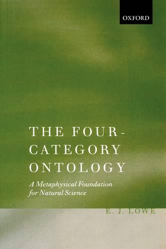 The Four-Category Ontology: A Metaphysical Foundation for Natural Science (Paperback)