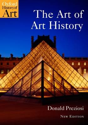 The Art of Art History: A Critical Anthology - Oxford History of Art (Paperback)