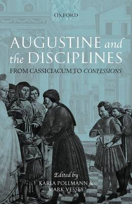 Augustine and the Disciplines: From Cassiciacum to Confessions (Paperback)