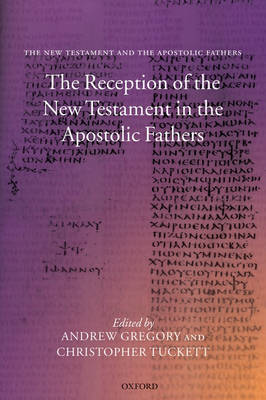 The Reception of the New Testament in the Apostolic Fathers (Paperback)