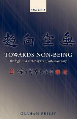 Towards Non-Being: The Logic and Metaphysics of Intentionality (Paperback)