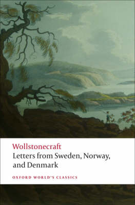 Letters written in Sweden, Norway, and Denmark - Oxford World's Classics (Paperback)