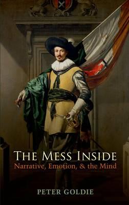 The Mess Inside: Narrative, Emotion, and the Mind (Hardback)