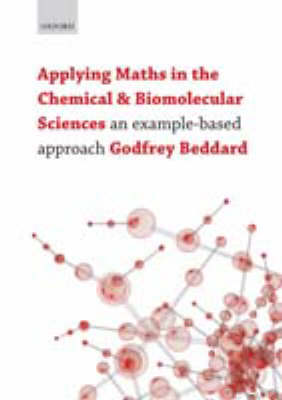 Applying Maths in the Chemical and Biomolecular Sciences: An example-based approach (Paperback)