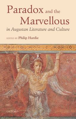 Paradox and the Marvellous in Augustan Literature and Culture (Hardback)