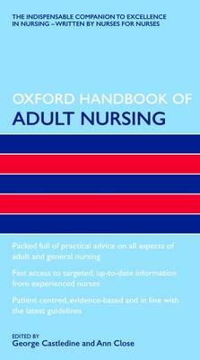 Oxford Handbook of Adult Nursing - Oxford Handbooks in Nursing