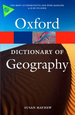 A Dictionary of Geography - Oxford Paperback Reference (Paperback)