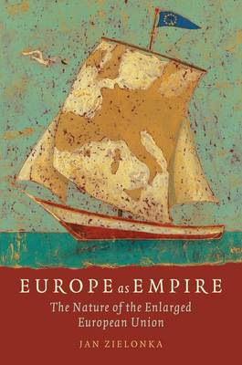 Europe as Empire: The Nature of the Enlarged European Union (Paperback)