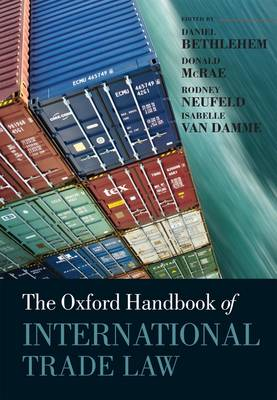 The Oxford Handbook of International Trade Law - Oxford Handbooks (Hardback)