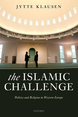 The Islamic Challenge: Politics and Religion in Western Europe (Paperback)