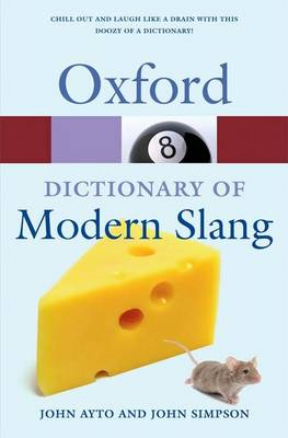 Oxford Dictionary of Modern Slang - Oxford Quick Reference (Paperback)