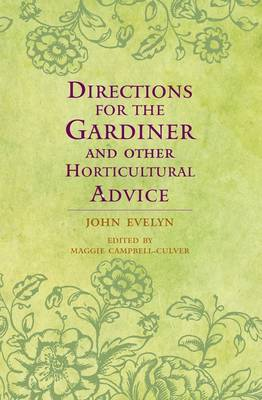 Directions for the Gardiner: and Other Horticultural Advice (Hardback)