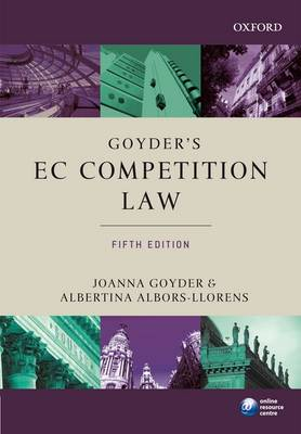Goyder's EC Competition Law - Oxford European Union Law Library (Paperback)