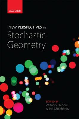 New Perspectives in Stochastic Geometry (Hardback)