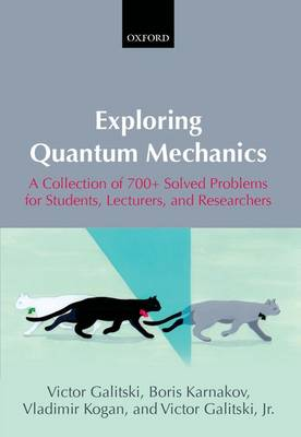 Exploring Quantum Mechanics: A Collection of 700+ Solved Problems for Students, Lecturers, and Researchers (Hardback)