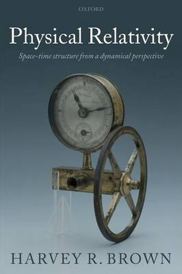 Physical Relativity: Space-time structure from a dynamical perspective (Paperback)