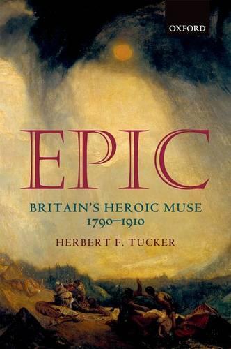 Epic: Britain's Heroic Muse 1790-1910 (Paperback)