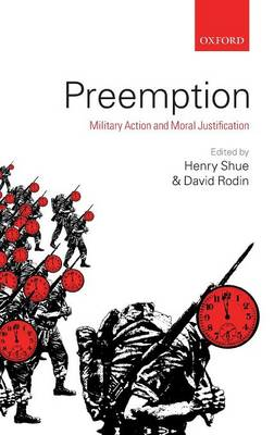Preemption: Military Action and Moral Justification (Hardback)