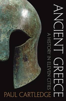 Ancient Greece: A History in Eleven Cities (Hardback)