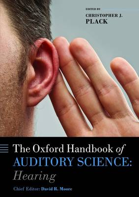 Oxford Handbook of Auditory Science: Hearing - Oxford Library of Psychology (Hardback)