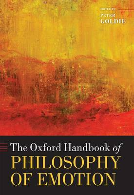 The Oxford Handbook of Philosophy of Emotion - Oxford Handbooks (Hardback)