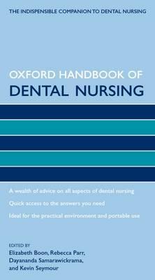 Oxford Handbook of Dental Nursing - Oxford Handbooks in Nursing (Paperback)