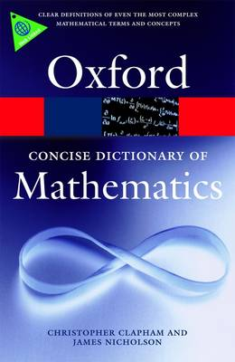 The Concise Oxford Dictionary of Mathematics - Oxford Paperback Reference (Paperback)