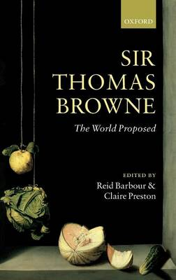 Sir Thomas Browne: The World Proposed (Hardback)