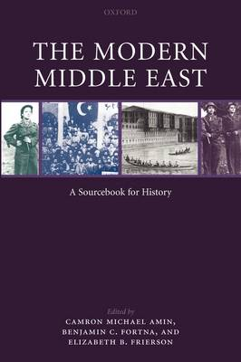The Modern Middle East: A Sourcebook for History (Paperback)
