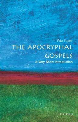 The Apocryphal Gospels: A Very Short Introduction - Very Short Introductions (Paperback)