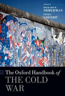 The Oxford Handbook of the Cold War - Oxford Handbooks (Hardback)