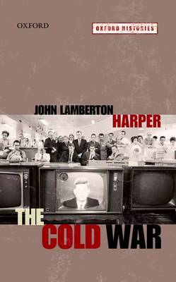The Cold War - Oxford Histories (Hardback)