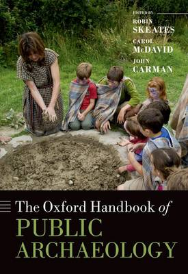 The Oxford Handbook of Public Archaeology - Oxford Handbooks (Hardback)