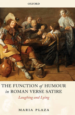 The Function of Humour in Roman Verse Satire: Laughing and Lying (Paperback)