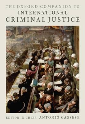 The Oxford Companion to International Criminal Justice (Hardback)