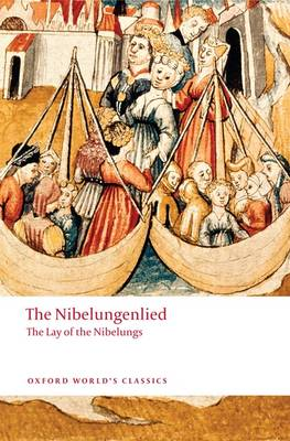 The Nibelungenlied: The Lay of the Nibelungs - Oxford World's Classics (Paperback)