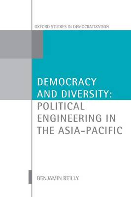 Democracy and Diversity: Political Engineering in the Asia-Pacific - Oxford Studies in Democratization (Paperback)