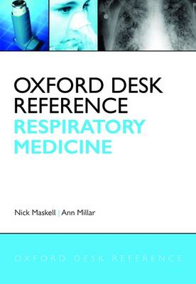 Oxford Desk Reference: Respiratory Medicine - Oxford Desk Reference Series (Hardback)