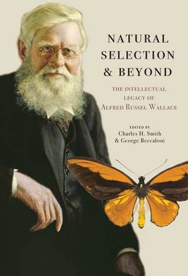 Natural Selection and Beyond: The Intellectual Legacy of Alfred Russel Wallace (Paperback)