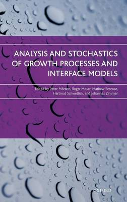 Analysis and Stochastics of Growth Processes and Interface Models (Hardback)