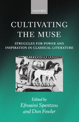 Cultivating the Muse: Struggles for Power and Inspiration in Classical Literature (Hardback)