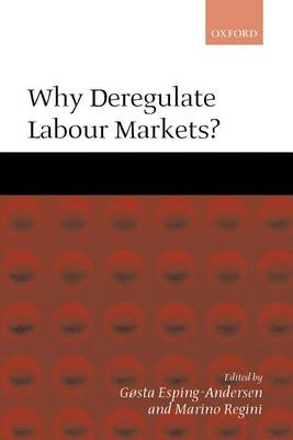 Why Deregulate Labour Markets? (Paperback)