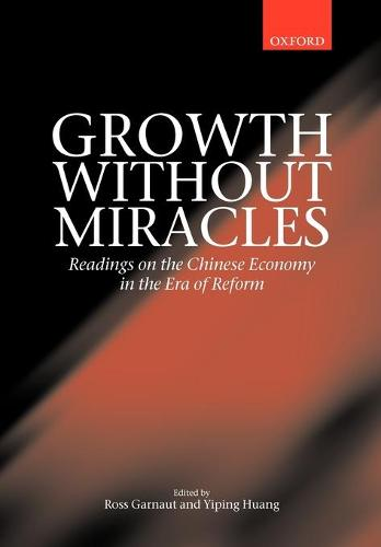 Growth without Miracles: Readings on the Chinese Economy in the Era of Reform (Paperback)
