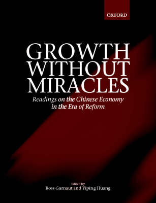 Growth without Miracles: Readings on the Chinese Economy in the Era of Reform (Hardback)