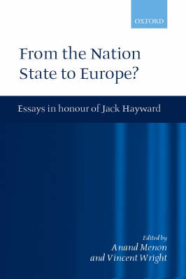 From the Nation State to Europe: Essays in Honour of Jack Hayward (Hardback)
